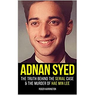 ADNAN SYED: The Truth Behind The Serial Case and the Murder of Hae Min Lee