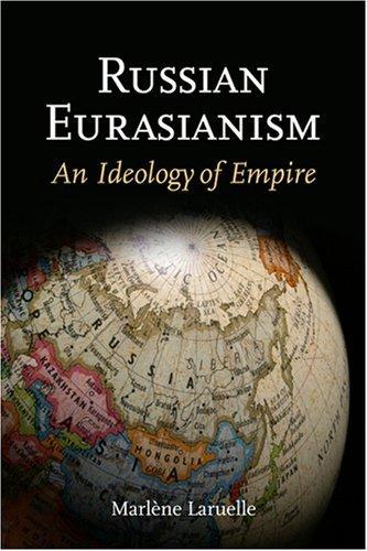 Russian Eurasianism: An Ideology of Empire (Woodrow Wilson Center Press) by Marlène Laruelle (2008-08-05)