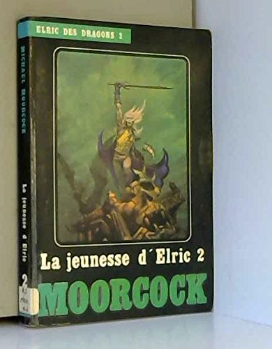Elric des Dragons - 2 - La Jeunesse d'Elric - 2