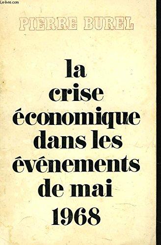 LA CRISE ECONOMIQUE DANS LES EVENEMENTS DE MAI1968