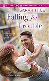 Falling for Trouble (Librarians in Love) by [Title, Sarah]