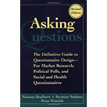 Asking Questions: The Definitive Guide to Questionnaire Design - For Market Research, Political Polls, and Social and Health Questionnaires (Research Methods for the Social Sciences)
