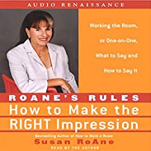 RoAne's Rules: How to Make the Right Impression: What to Say and How to Say It