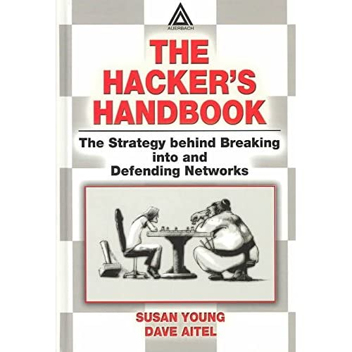 [(The Hacker's Handbook : The Strategy Behind Breaking into and Defending Networks)] [By (author) Susan Young ] published on (November, 2003)
