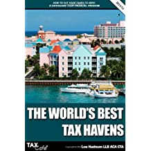 The World's Best Tax Havens: How to Cut Your Taxes to Zero and Safeguard Your Financial Freedom (Taxcafe.Co.UK Tax Guides)