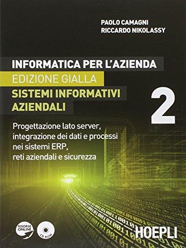 Informatica per l'azienda. Sistemi informativi aziendali. Per gli Ist. tecnici commerciali. Con e-book. Con espansione online: 2