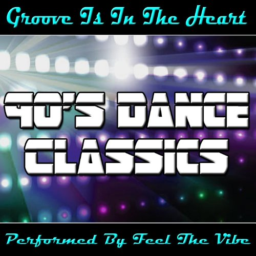 Groove Is in the Heart: 90's D...