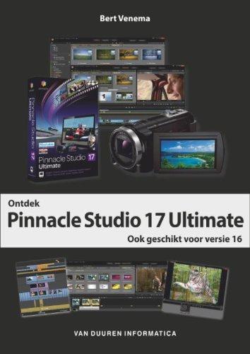 Ontdek Pinnacle Studio 17 Ultimate: Ook geschikt voor versie 16