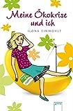 Meine Ökokrise und ich - Ilona Einwohlt
