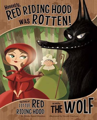 Honestly, Red Riding Hood Was Rotten!: The Story of Little Red Riding Hood as Told by the Wolf (Other Side of the Story (Paperback)) -
