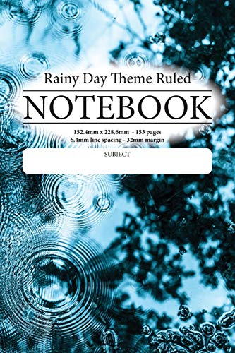 Rainy Day Theme Ruled Notebook: Perfect for students, writers office workers ...in fact anyone that needs a handy notebook to pen their thoughts, ideas or stories etc.