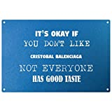 Sein OK, wenn Sie Don 't Like Cristobal Balenciaga Vintage Deko Wandschild–fertig zum Aufhängen