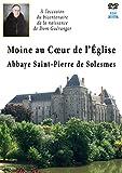 Moine au coeur de l'église : abbaye saint-pierre de solesmes [Francia] [DVD]