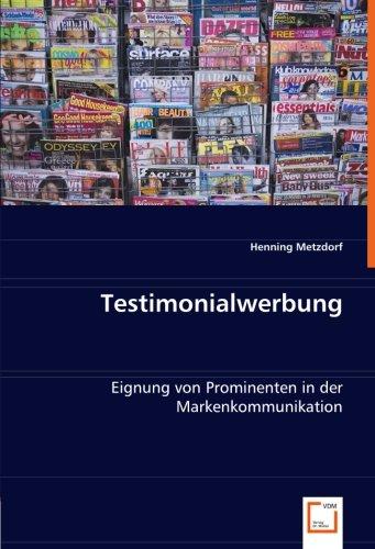 Testimonialwerbung: Eignung von Prominenten in der Markenkommunikation