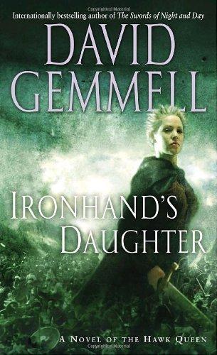 Ironhand's Daughter: A Novel of the Hawk Queen by David Gemmell (2004-11-23)