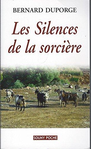 LES SILENCES DE LA SORCIERE par DUPORGE BERNARD