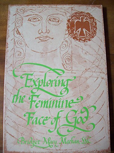 Exploring the Feminine Face of God: A Prayerful Journey by Bridget M. Meehan (1991-09-02)