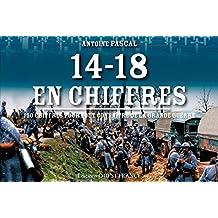 14/18 en chiffres, 150 chiffres sur la grande guerre