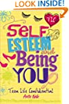 Self-Esteem and Being YOU (Teen Life...