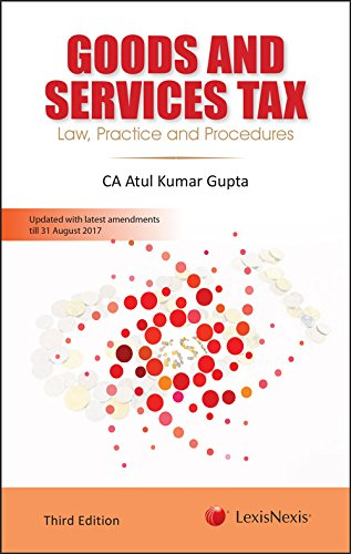 Goods and Services Tax – Law, Practice and Procedures