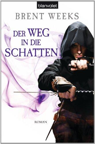 Buchseite und Rezensionen zu 'Der Weg in die Schatten: Roman - [Die Schatten-Trilogie 1]' von Brent Weeks