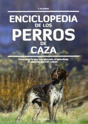 Enciclopedia de los perros de caza (Animales) por C De Giuliani
