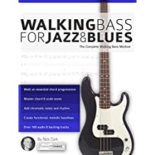 Walking Bass for Jazz and Blues: The Complete Walking Bass Method (English Edition)