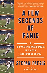 [(A Few Seconds of Panic: A Sportswriter Plays in the NFL )] [Author: Stefan Fatsis] [Aug-2009]