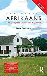 Colloquial Afrikaans: The Complete Course for Beginners (Colloquial Series)Book and CD by Bruce Donaldson (2008-07-25)
