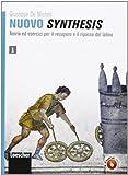 Nuovo synthesis. Teoria ed esercizi per il recupero e il ripasso del latino. Per le Scuole superiori: 1