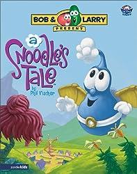 A Snoodle's Tale (Big Idea Books) by Phil Vischer (2004-04-19)