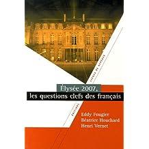 Elysée 2007 : Les questions clefs des Français