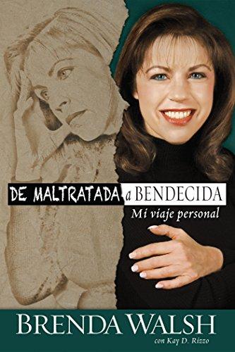 De maltratada a bendecida por Brenda Walsh