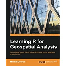 Learning R for Geospatial Analysis