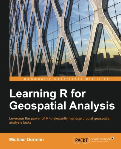 Learning R for Geospatial Analysis (English Edition)