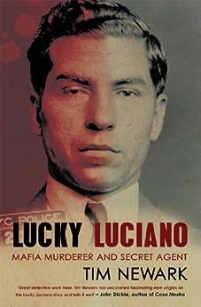 Lucky Luciano: Mafia Murderer and Secret Agent by [Newark, Tim]