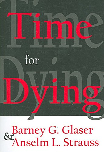 [(Time for Dying)] [By (author) Barney G. Glaser ] published on (January, 2007)