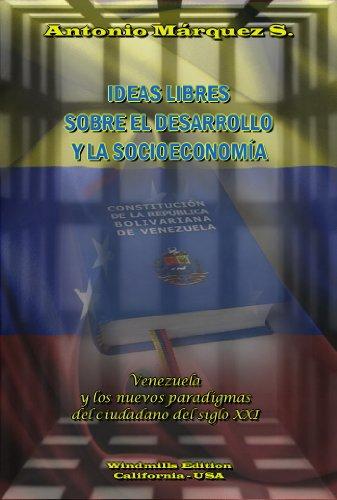 IDEAS LIBRES  Sobre el Desarrollo y la Socioeconomía por Antonio Márquez Sánchez