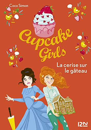 Cupcake Girls - tome 12 : La cerise sur le gâteau (French Edition)