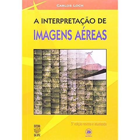 A Interpretação de Imagens Aéreas (Em Portuguese do Brasil)