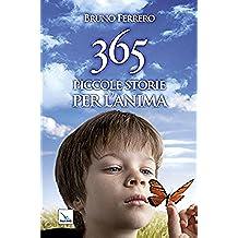 365 piccole storie per l'anima (Pensieri per la riflessione)