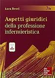 Aspetti giuridici della professione infermieristica. Con e-book