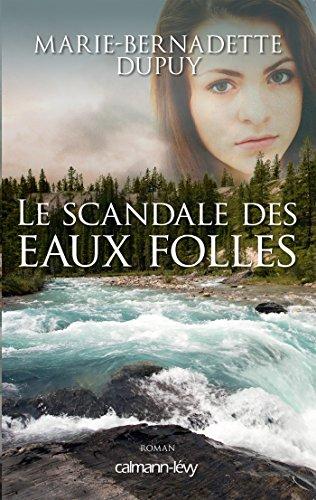 Scandale des eaux folles (Le) (1) : Le scandale des eaux folles : roman