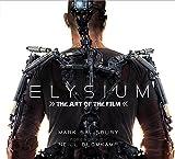 Elysium: The Art of the Film