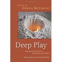 Deep Play - Exploring the Use of Depth in Psychotherapy with Children