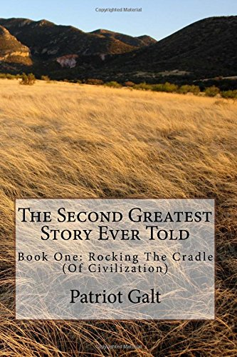Rocking The Cradle: Mesopotamia 6500BCE: Volume 1 (The Second Greatest Story Ever Told)