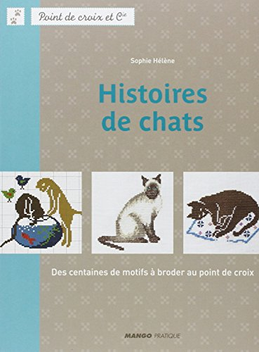 Histoires de chats : Des centaines de motifs  broder au point de croix