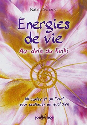 Energies de vie : Au-delà du Reiki