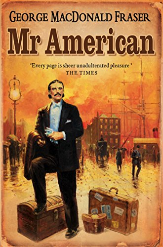 Mr American (Flashman Papers) (English Edition) por George MacDonald Fraser