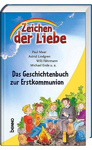 Zeichen der Liebe: Das Geschichtenbuch zur Erstkommunion